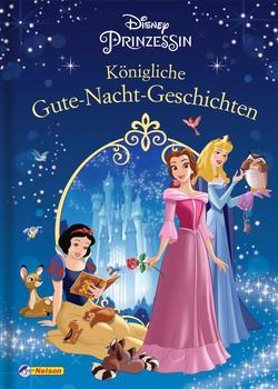 Disney Prinzessin: Königliche Gute-Nacht-Geschichten [Gebundene Ausgabe]
