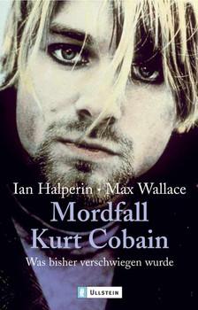 Mordfall Kurt Cobain: Was bisher verschwiegen wurde - Ian Halperin
