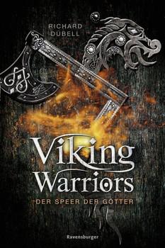 Viking Warriors, Band 1: Der Speer der Götter - Richard Dübell  [Taschenbuch]