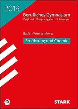 Abiturprüfung Berufliches Gymnasium Ernährung und Chemie - BaWü [Taschenbuch]