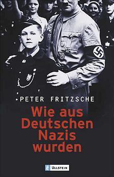 Wie aus Deutschen Nazis wurden - Peter Fritzsche