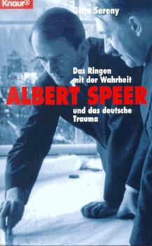 Albert Speer. Das Ringen mit der Wahrheit und das deutsche Trauma - Gitta Sereny