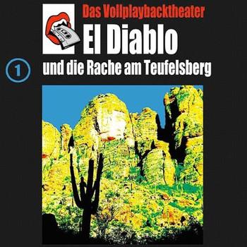 Das Vollplaybacktheater - El Diablo und die Rache am Teufelsberg