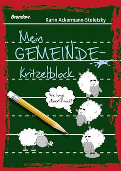 Mein Gemeinde-Kritzelblock - Karin Ackermann-Stoletzky