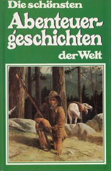Die schönsten Abenteuergeschichten der Welt - R.W. Pinson [Gebundene Ausgabe]