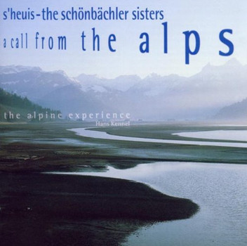 Hans Kennel - S'Heuis-a Call from the Alps