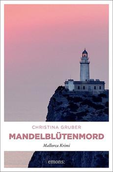 Mandelblütenmord. Mallorca Krimi - Christina Gruber  [Taschenbuch]