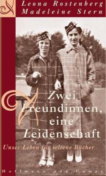 Zwei Freundinnen, eine Leidenschaft. Unser Leben für seltene Bücher - Leona Rostenberg