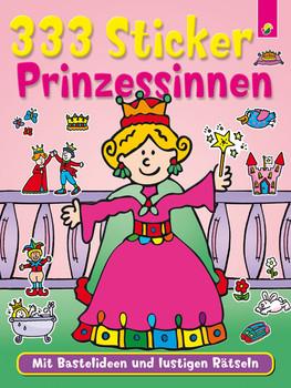 333 Sticker Prinzessinnen: Mit Bastelideen und lustigen Rätseln - Jenny Tulip
