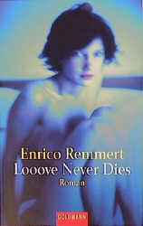 Looove Never Dies - Enrico Remmert