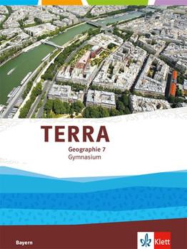 TERRA Geographie 7. Ausgabe Bayern Gymnasium. Schülerbuch Klasse 7 [Gebundene Ausgabe]
