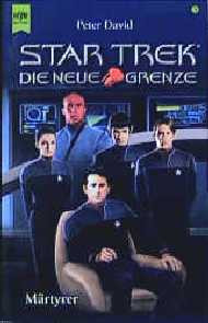 Star Trek. Die neue Grenze 03. Märtyrer. - Peter David
