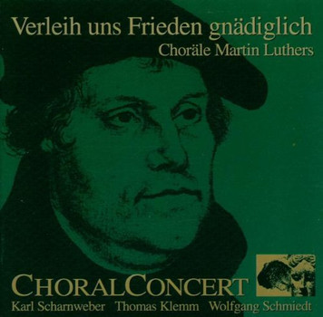 Choral Concert - Verleih Uns Frieden (Choräle)