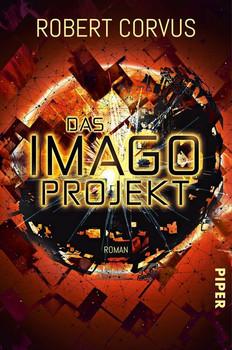 Das Imago-Projekt. Roman - Robert Corvus  [Taschenbuch]