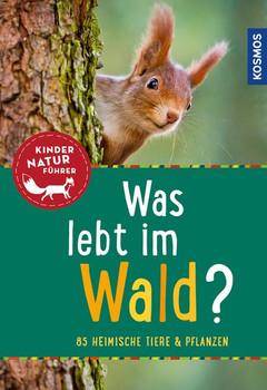 Was lebt im Wald? Kindernaturführer. 85 heimische Tiere und Pflanzen - Holger Haag  [Taschenbuch]