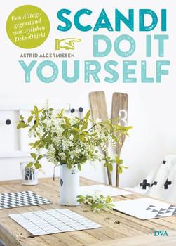 Scandi Do it yourself - Astrid Algermissen [Gebundene Ausgabe]