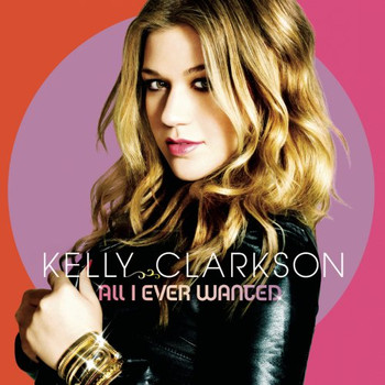 Kelly Clarkson - All I Ever Wanted [Limited]
