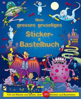 Mein grosses gruseliges Sticker- & Bastelbuch [Taschenbuch]