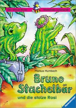 Bruno Stachelbär und die stolze Rosi - Markus Humbach
