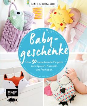 Babygeschenke (Nähen Kompakt). Über 30 bezaubernde Projekte zum Spielen, Kuscheln und Verlieben - Susanne Bochem  [Gebundene Ausgabe]