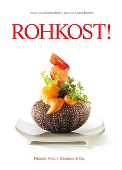 Rohe Kost!: Fish, Fleisch, Gemüse & Co. (Sachbuch) - Masci, Sandro