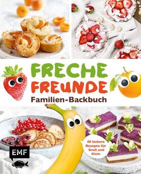 Freche Freunde Familien-Backbuch. 40 gesunde Rezepte für Groß und Klein [Gebundene Ausgabe]