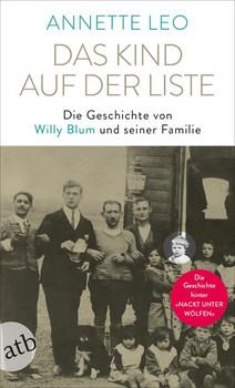 Das Kind auf der Liste. Die Geschichte von Willy Blum und seiner Familie - Annette Leo  [Taschenbuch]