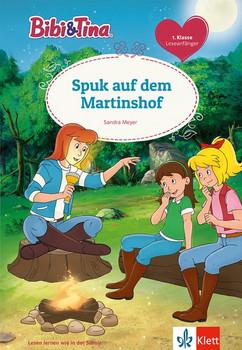 Bibi & Tina: Spuk auf dem Martinshof. Leseanfänger 1. Klasse [Gebundene Ausgabe]