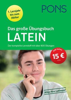PONS Das große Übungsbuch Latein 1. Lernjahr bis Abitur. Der komplette Lernstoff mit über 800 Übungen [Taschenbuch]
