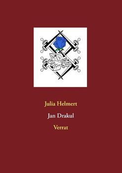 Jan Drakul. Verrat - Julia Helmert  [Taschenbuch]