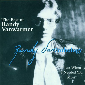 Randy Vanwarmer - The Best Of - Just When I Needed You Most