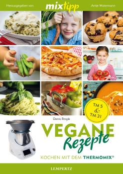 MIXtipp: Vegane Rezepte: Kochen mit dem Thermomix