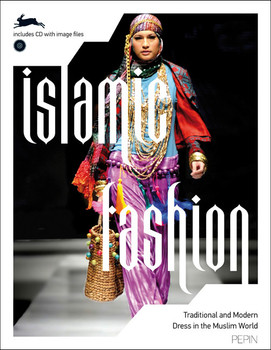 Islamic Fashion & Dress - Kleidung und Mode im Islam (Pepin Fashion Textiles & Patt) - Roojen, Pepin van