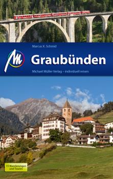 Graubünden: Reiseführer mit vielen praktischen Tipps. - Schmid, Marcus X