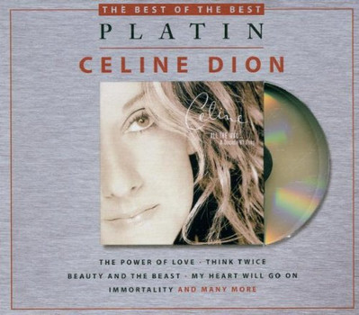 Celine Dion - Platin - The Best Of The Best - All The Way A Decade