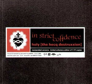 In Strict Confidence - Holy the Hecq Destruxxion