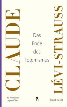 Das Ende des Totemismus - Claude Lévi-Strauss  [Taschenbuch]