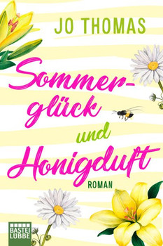 Sommerglück und Honigduft. Roman - Jo Thomas  [Taschenbuch]