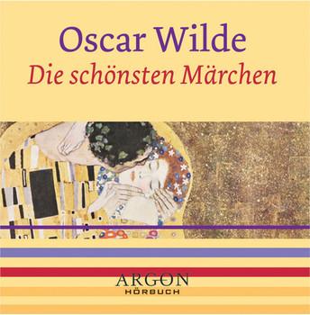 Die schönsten Märchen [Tonträger] Gesamttitel: Argon-Hörbuch - Oscar; Feuerstein, Torsten; Wameling, Gerd; Lothar, Rudolf Wilde