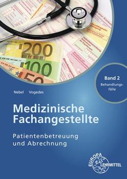 Medizinische Fachangestellte Patientenbetreuung und Abrechnung. Band 2 - Behandlungsfälle - Bettina Vogedes [Taschenbuch]