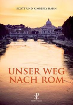 Unser Weg nach Rom - Scott Hahn