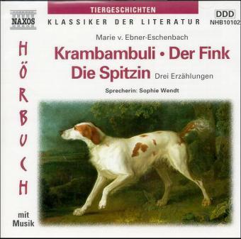 Krambambuli / Der Fink / Die Spitzin. CD. . Drei Erzählungen