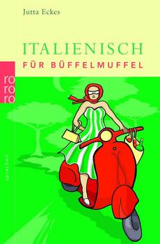 Italienisch für Büffelmuffel (sprachen) - Jutta Eckes