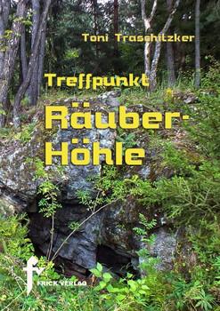 Treffpunkt Räuberhöhle - Toni Traschitzker  [Taschenbuch]