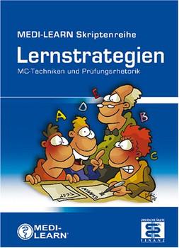 MEDI-LEARN Skriptenreihe: Lernstrategien - Mc-Techniker und Prüfungsrhetorik [1. Auflage 2006]