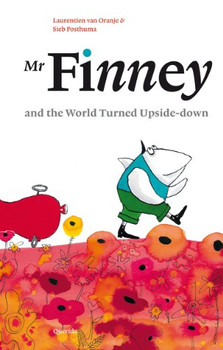 Mr. Finney and the World Turned Upside-down / druk 1: and the World Turned Upside-down - Oranje, Laurentien van