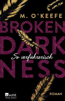 Broken Darkness. So verführerisch - M. O'Keefe  [Taschenbuch]