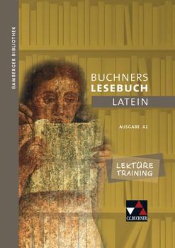 Bamberger Bibliothek / Lektüretraining zu Buchners Lesebuch A 2: Lesebücher für den Lateinunterricht / Wortschatz - Übersetzung - Texterschließung. Arbeitsheft zum Lesebuch A 2 - Butz, Johanna