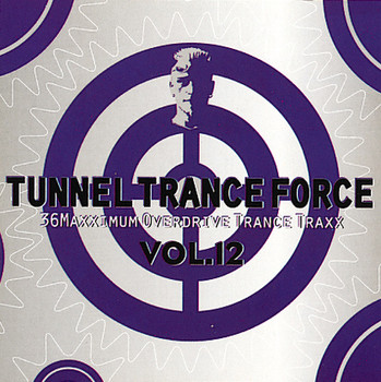 Various - Tunnel Trance Force Vol.12