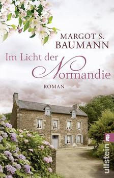 Im Licht der Normandie. Roman - Margot S. Baumann  [Taschenbuch]